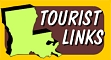 LOUISIANA TOURIST LINKS